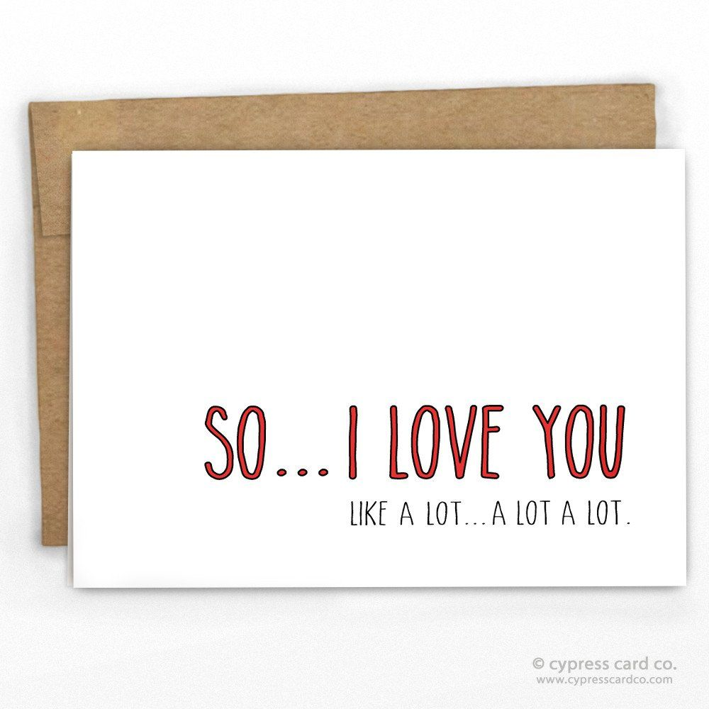 "Funny Love / Valentines Card Let's just be real...you love them...a lot! This greeting card is: - Blank Inside - A2 size (4.25"" x 5.5"") - 100% Recycled Heavy Card Stock with 100% Recycled Kraft Envelo"