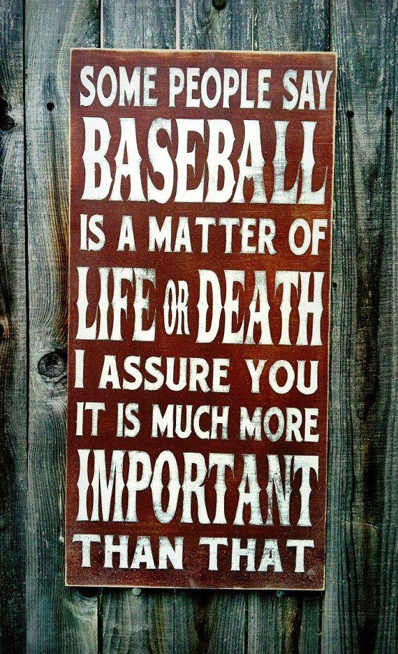 """""""Algunas personas dicen que el Baseball es un asunto de vida o muerte. Te aseguro que es mucho más importante que eso"""""""