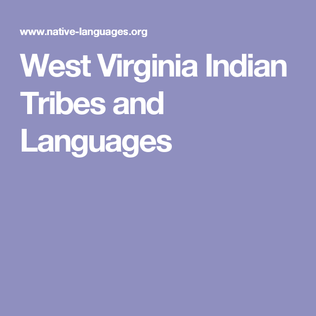 West virginia indian tribes and languages native proud west virginia indian tribes and languages sciox Image collections