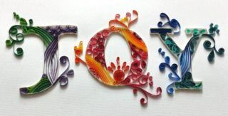 JOY - done in quilling by Lekha Jain - Indian Quilling Guild - Facebook.com