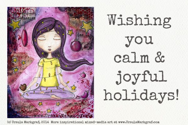 Pics to download and share on social media, blog, newsletter - to spread some joy and ... calm ;-)  #christmas #holidays #ursulamarkgraf #mixedmedia