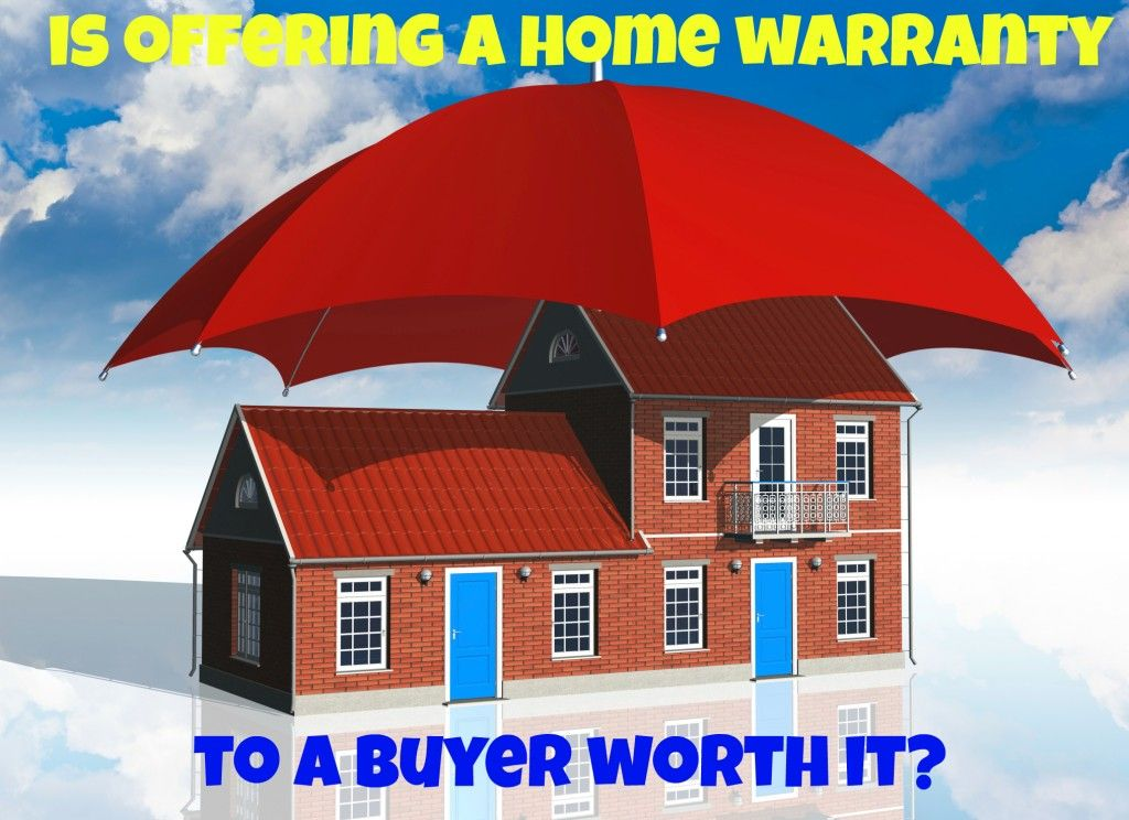 Is Offering A Home Warranty To A Buyer Worth It Home Insurance