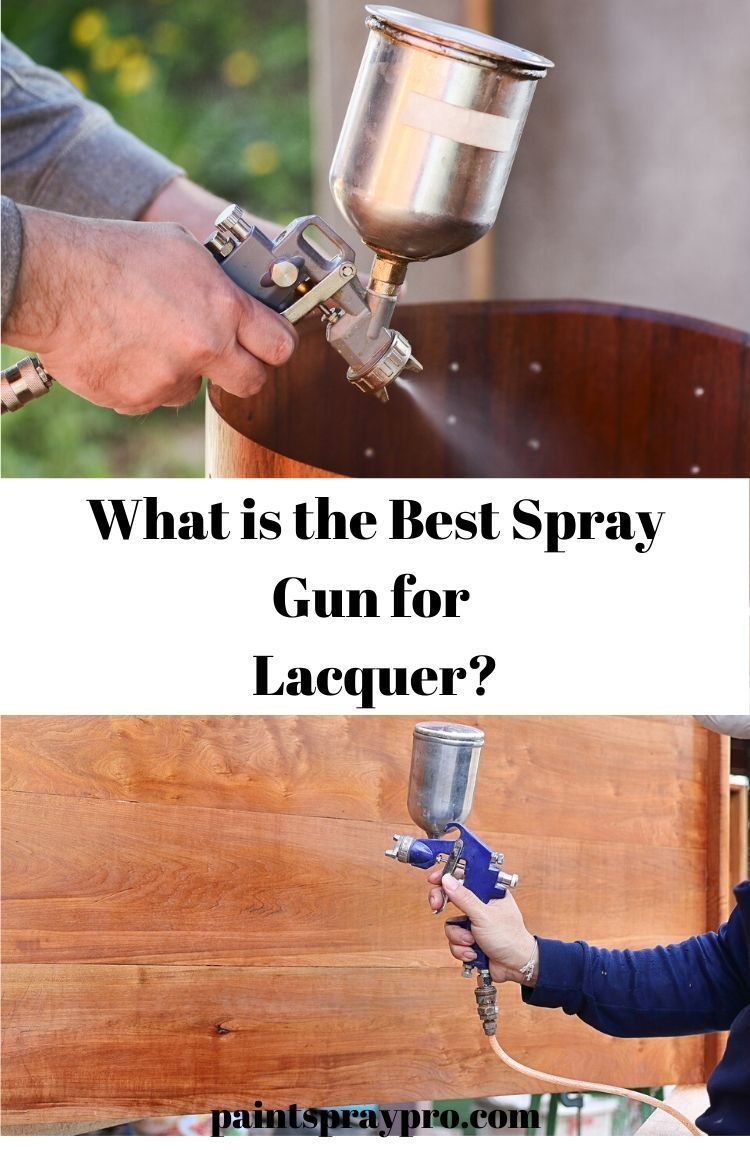 Best Lacquer Sprayer For 2020 Level Up Your Lacquer In 2020 Best Paint Sprayer Spray Paint Furniture Hvlp Paint Sprayer