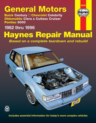 General Motors A Cars 1982 Thru 1996 Automotive Repair Manual Pontiac 6000 Buick Century Oldsmobile