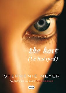 """The Host (La Huésped)"", de #StephenieMeyer. Ed. Suma"