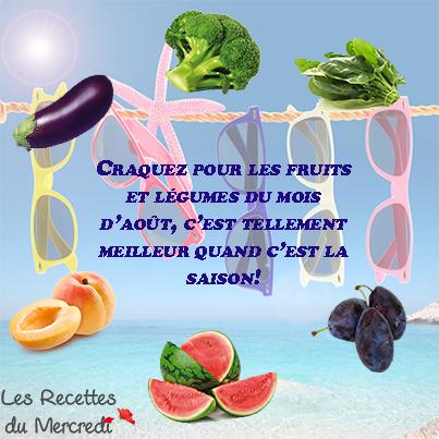 Nouvelle recette du mercredi! Découvrez les fruits et légumes du mois d'août.