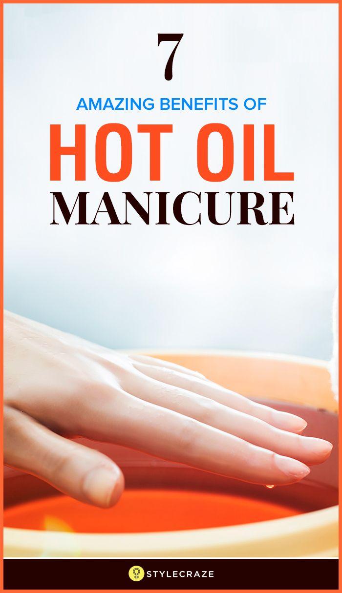 7 Amazing Benefits Of Hot Oil Manicure Hot Oil Manicure Hand Soak