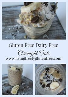 Gluten Free and Dairy Free overnight oats. Simple prep and delicious. www.livingfreelyglutenfree.com