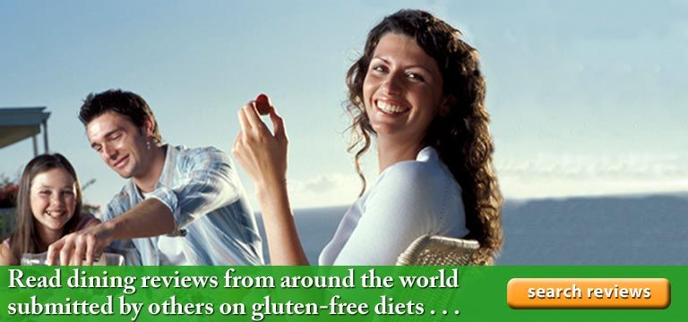 Search Gluten Free Restaurant, Resort, Hotel, Cruise, Grocery Store, and College Reviews submitted by others on gluten-free diets!