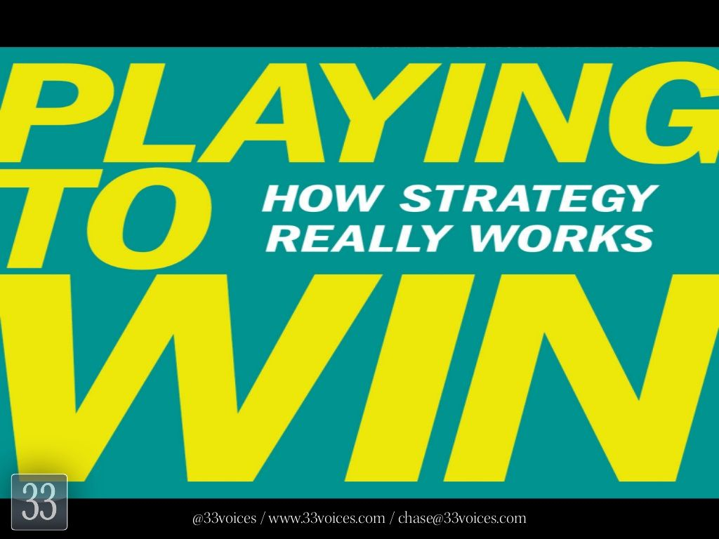 10 Insights on How Strategy Really Works - with Roger L. Martin by 33voices.com via slideshare