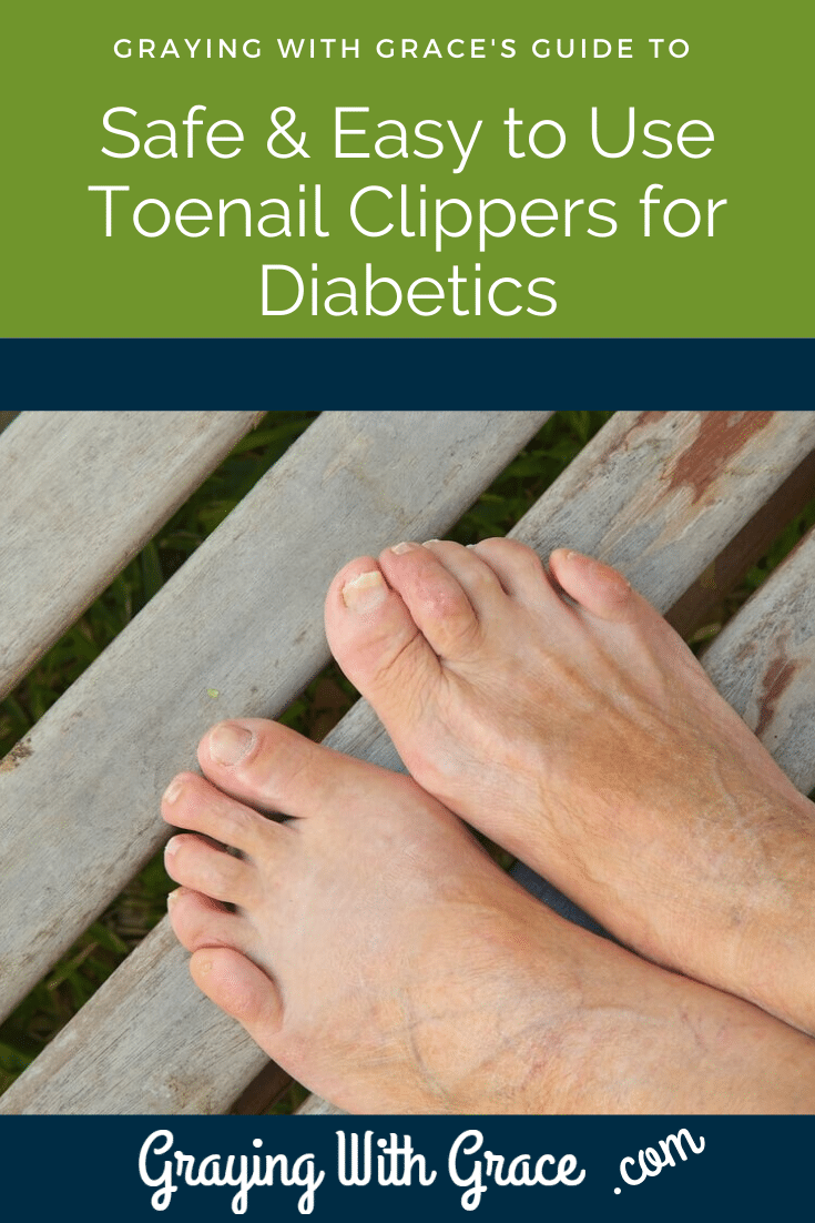 Safe, Easy To Use Toenail Clippers For Diabetics In 2020