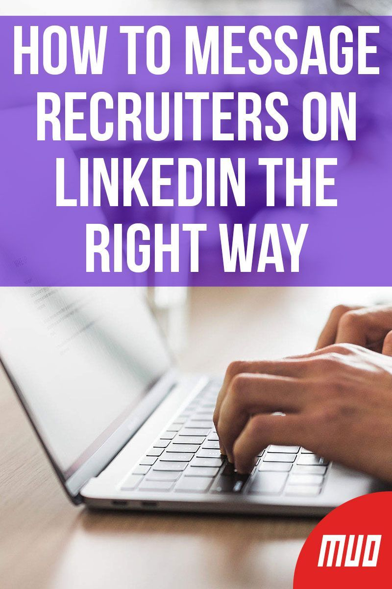 How to message recruiters on linkedin the right way