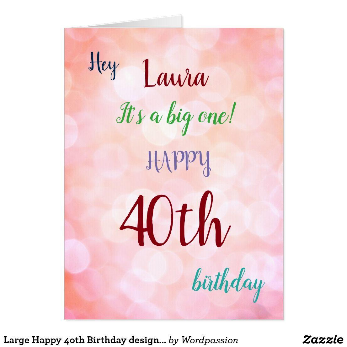 Large Happy 40th Birthday Design Greeting Card Zazzle Com Happy 40th Birthday Birthday Design Happy Birthday Cards