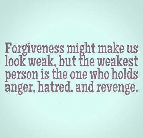 Forgiveness Might Make Us Look Weak, But The Weakest