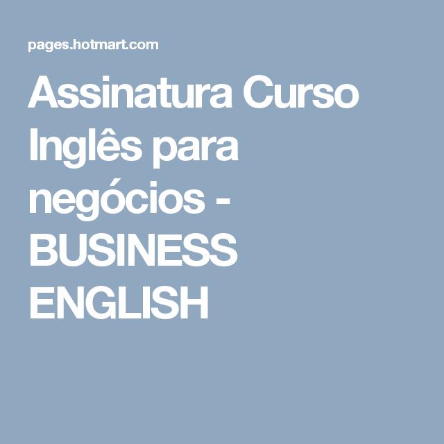 Assinatura Curso Inglês para negócios - BUSINESS ENGLISH