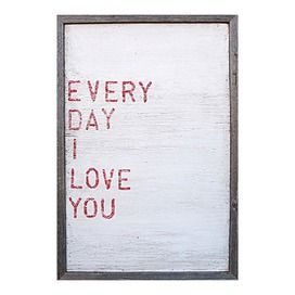 Every Day I Love You sign