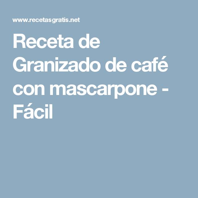 Receta de Granizado de café con mascarpone - Fácil