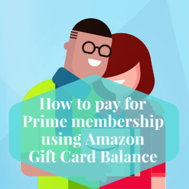How To Pay For Prime Membership Using Your Amazon Gift Card Balance Amazon Gift Cards Gift Card Balance Amazon Gifts