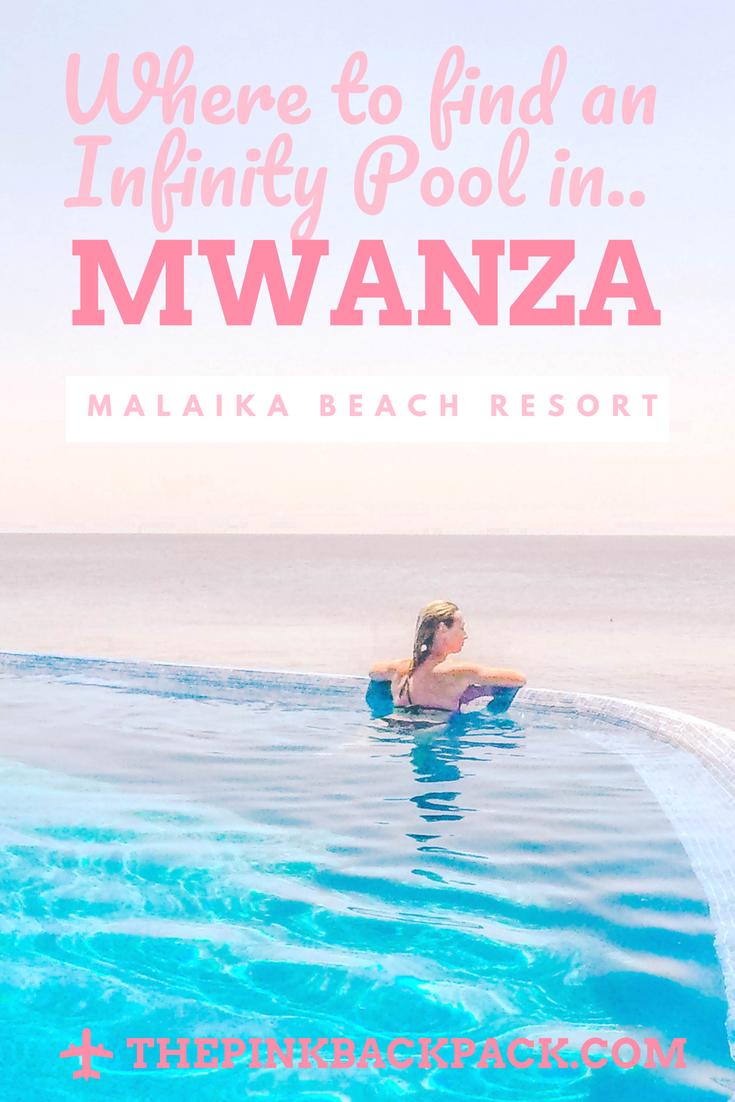 Malaika Beach Resort Infinity Pool In Mwanza Tanzania The Pink Backpack Tanzania Travel Beach Resorts Travel Writing