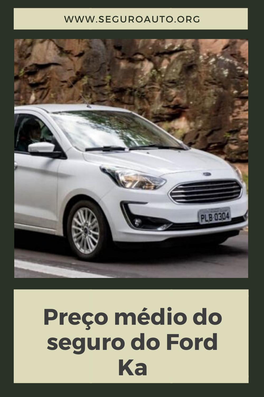 Preco Medio Do Seguro Do Ford Ka 2009 A 2019 Seguroauto Em 2020