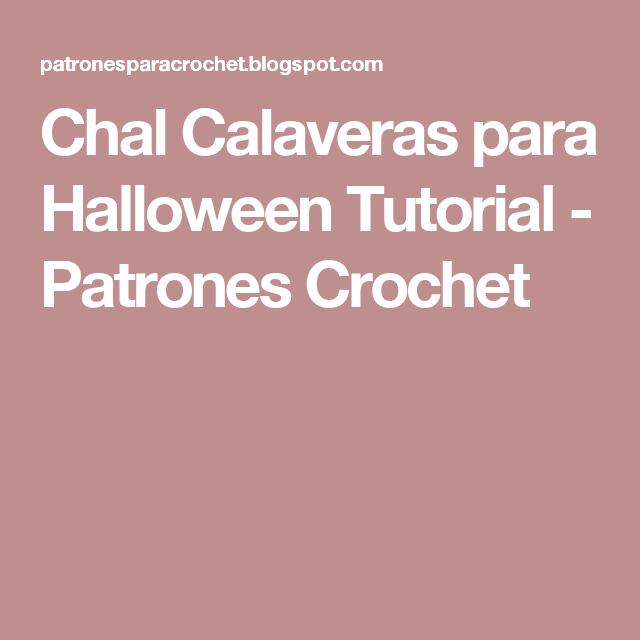 Chal Calaveras para Halloween Tutorial - Patrones Crochet | DIY and ...