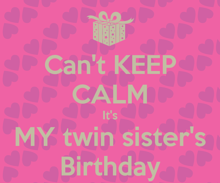 it's my twin sisters birthday Google Search 5th