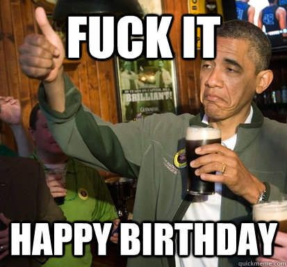 Obama Birthday Funny Happy Birthday Meme – Funny Obama Birthday Cards