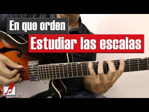 En que orden debes estudiar las escalas en la guitarra - YouTube