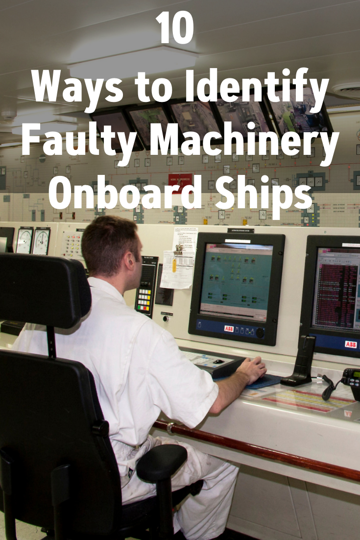 10 Ways to Identify Faulty Machinery Onboard Ships