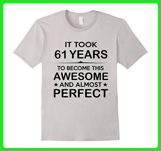 Mens Sixty One 61 Year Old 61st Birthday Gift Idea Her Him Large Silver