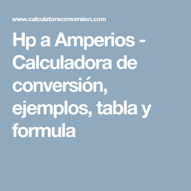 Hp A Amperios Calculadora De Conversion Ejemplos Tabla Y Formula Volt Ampere Calculator Transformers