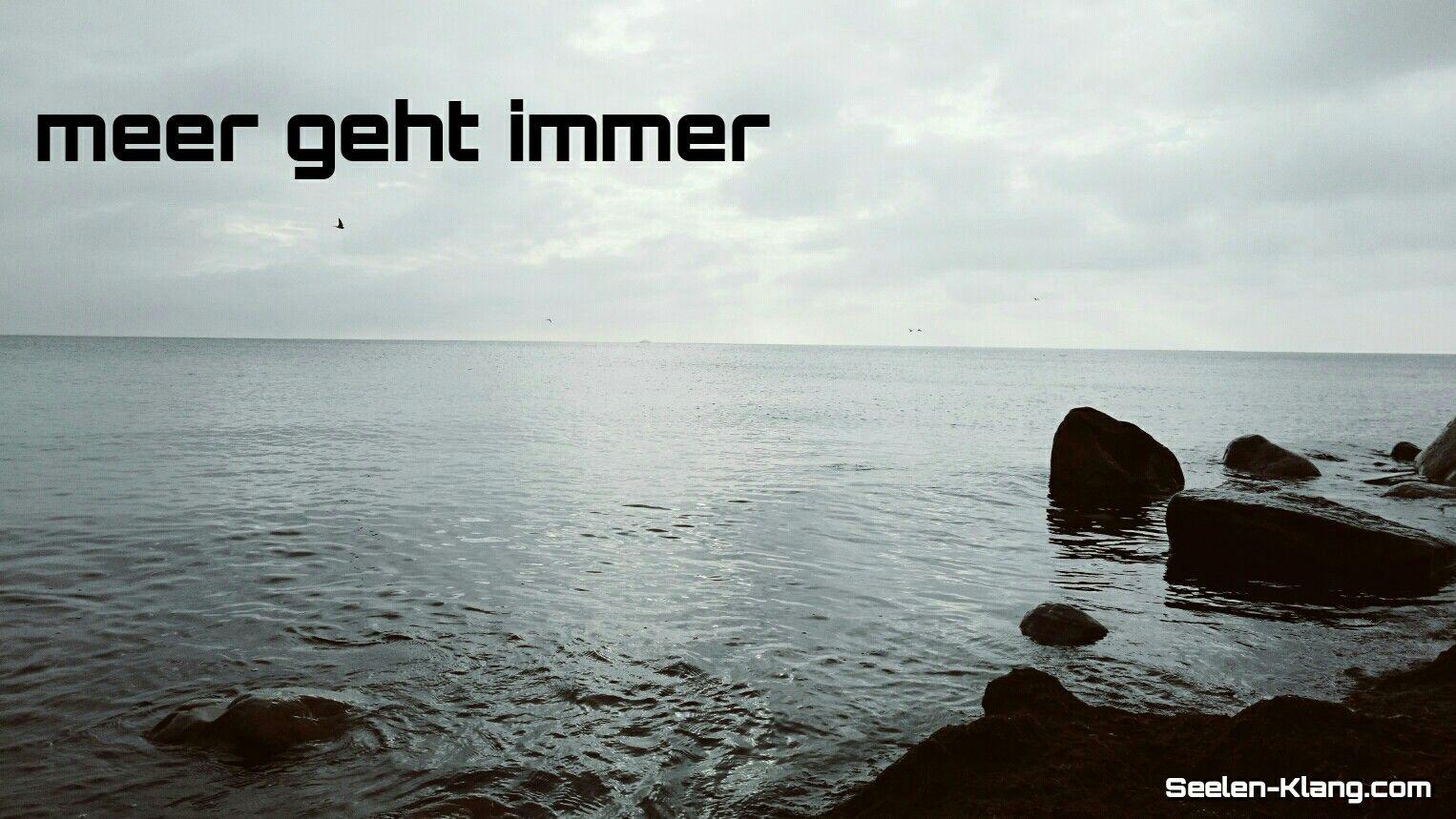 Meer geht immer www.seelen-klang.com