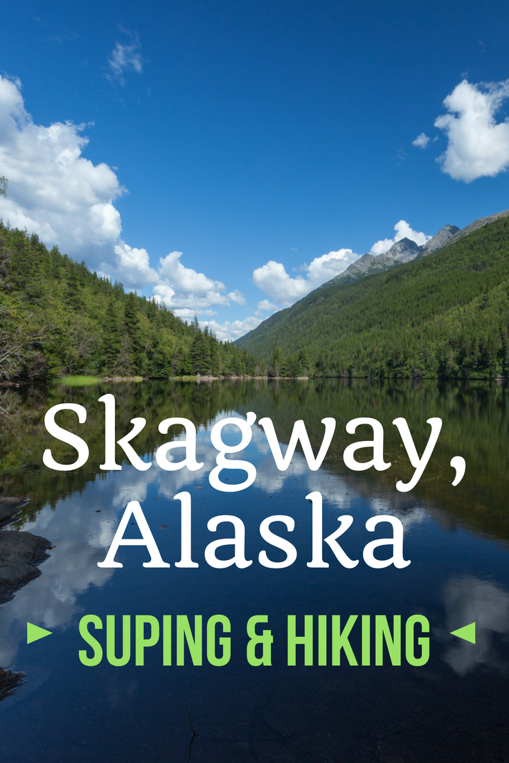SUPing And Hiking In Skagway