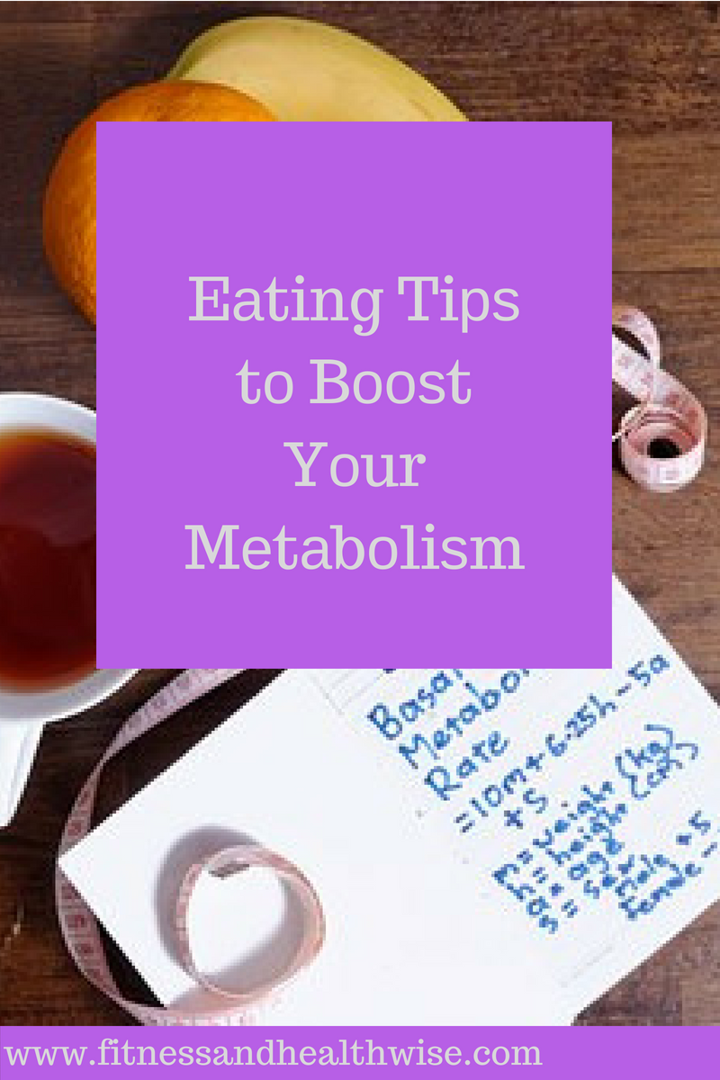 Eаting Tiрѕ tо Bооѕt Yоur Mеtаbоliѕm Diet and nutrition