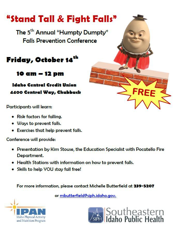 5th Annual Humpty Dumpty Fall Prevention Conference On Friday Oct 14th For More Information Call 208 239 5207 F Fall Prevention Prevention Older Adults