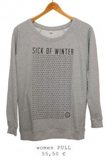 Women PULL - SICK OF WINTER