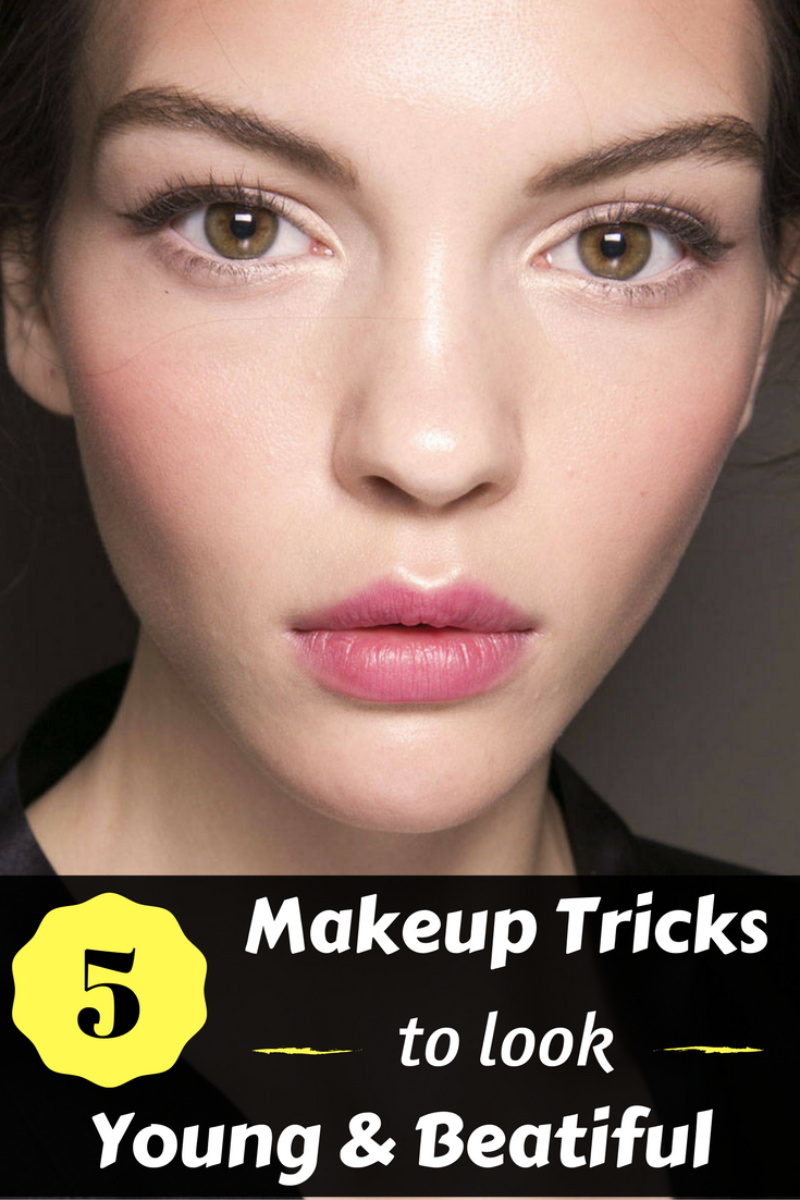 5 Makeup Tricks To Look Young And Beautiful Makeup tips