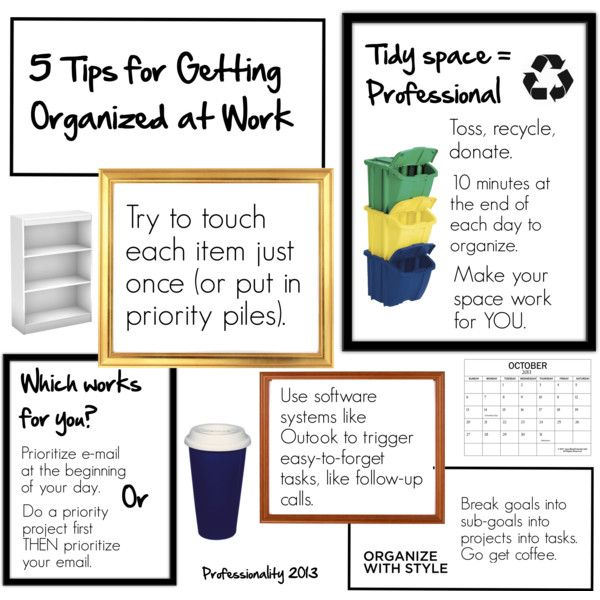 5 Tips For Getting Organized At Work Work Organization Organization Getting Organized