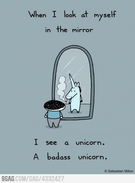 I don't know, but I think this is a great outlook to have about yourself. I strive to one day see myself as a BA unicorn. It is good to have a goal. ~ RAS