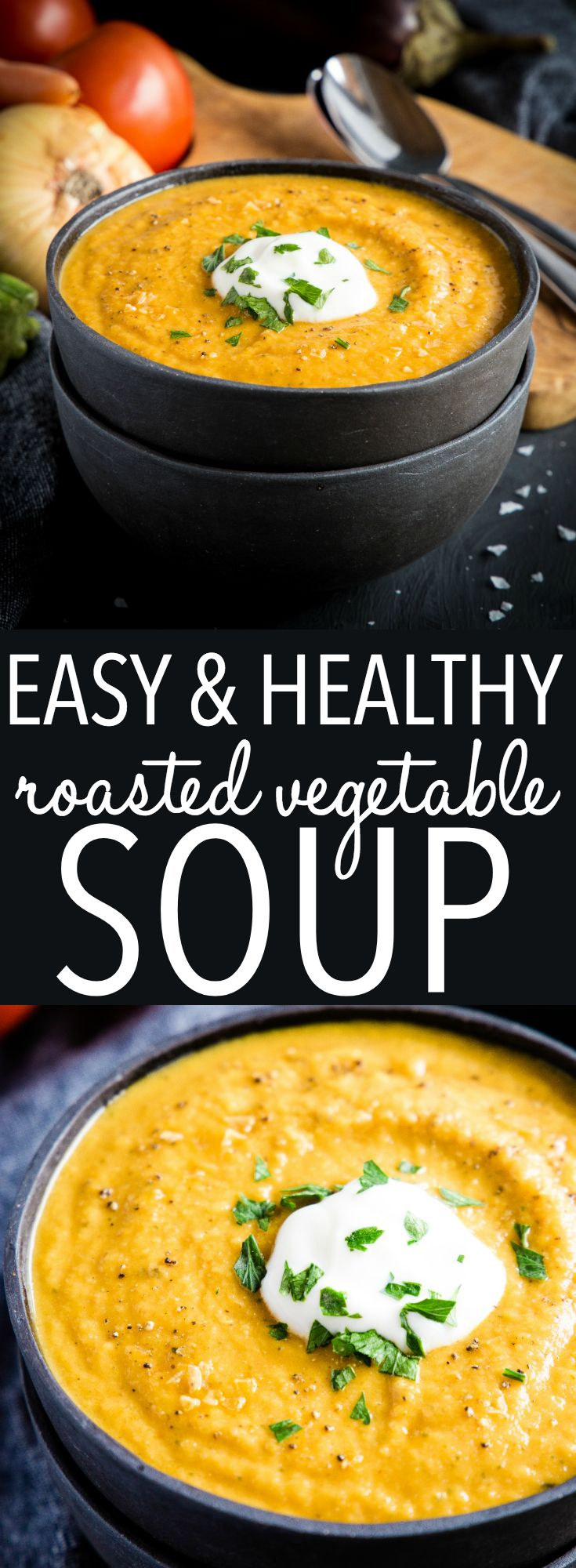Easy Healthy Roasted Vegetable Soup The Busy Baker Recipe Easy Soup Recipes Vegetable Soup Recipes Healthy Soup Recipes