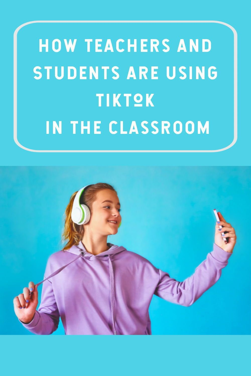 How Teachers And Students Are Using Tiktok In The Classroom Learning Liftoff Classroom Learning Media Education Classroom