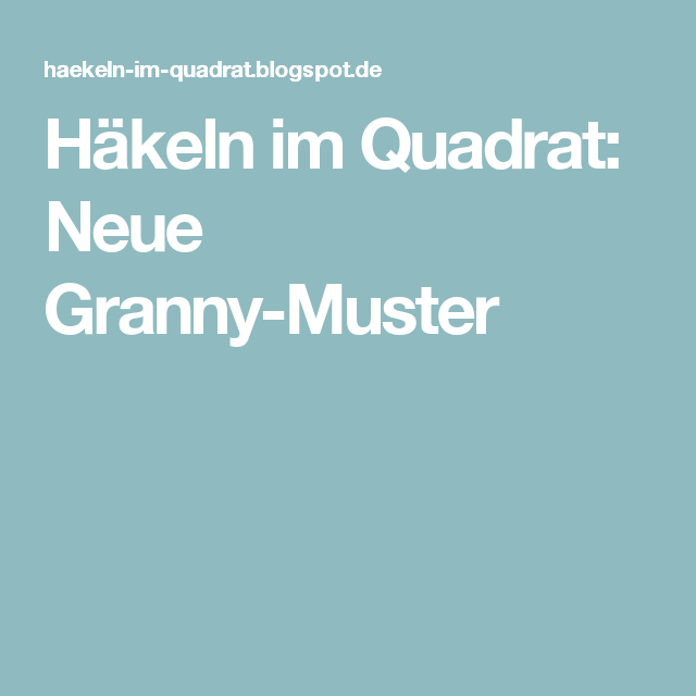 Häkeln im Quadrat: Neue Granny-Muster | Häkeln | Pinterest | Granny ...