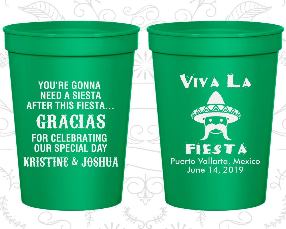 Your Gonna Need a Siesta after this Fiesta, Plastic Cups, Fiesta Siesta Cups, Viva La Fiesta, Sombrero, Stadium Cups (220)