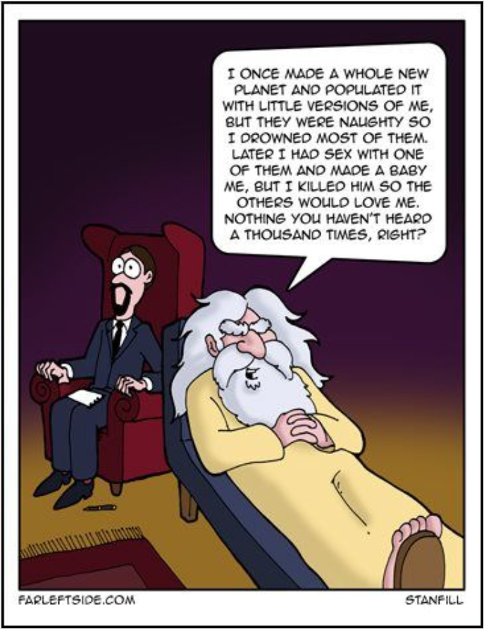 """The Most Lunatic God: """"The whole religious complexion of the modern world is due to the absence from Jerusalem of a lunatic asylum."""" - Havelock Ellis https://www.pinterest.com/pin/540924605222547272/ Comparative idolatry: """"If God almighty does such things to us (burdening us with original sin) He may be described as a lunatic."""" Ahmed Deedat, scholar in comparative religion https://www.pinterest.com/pin/540924605214315624/ Holocaust Hagaddah: http://holocausthagaddah.blogspot.com/"""