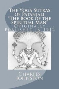 """The Yoga Sutras of Patanjali, """"The Book of the Spiritual Man"""""""