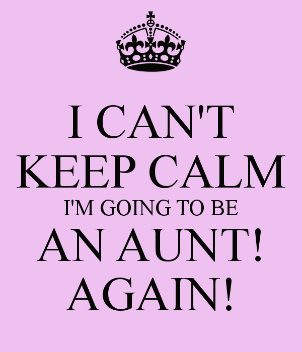 Im Going To Be An Aunt Aunt Things Aunt Aunt Quotes Auntie