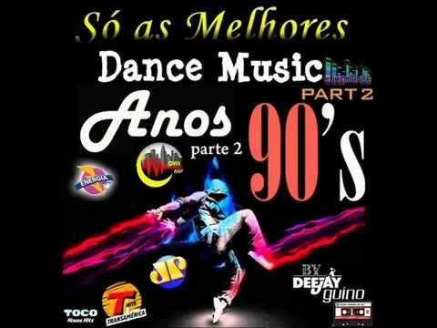 Só as Melhores Dance Music Anos 90's Parte 2 (By Dj