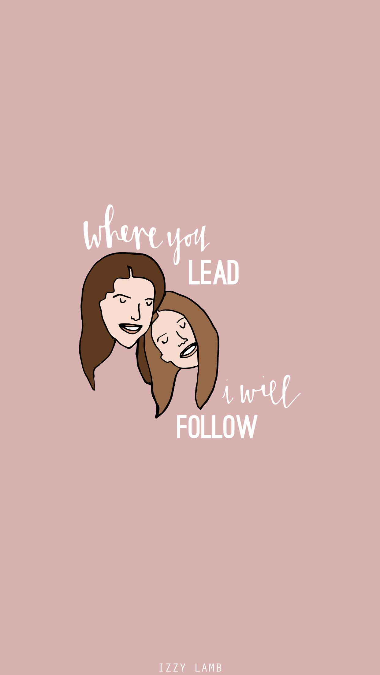 Where You Lead I Will Follow Gilmore Girls Gilmore Girls Gilmore Girls Quotes Girlmore Girls Gilmore girls, tv show wallpapers. gilmore girls quotes