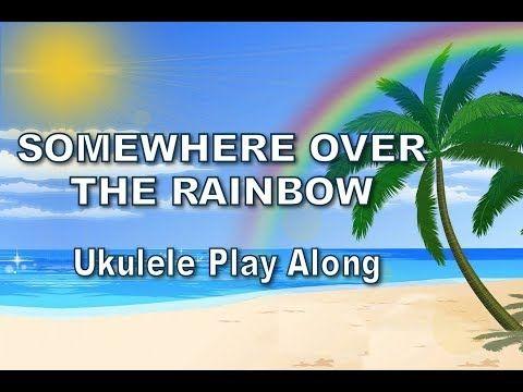 Somewhere over the rainbow ukulele play along