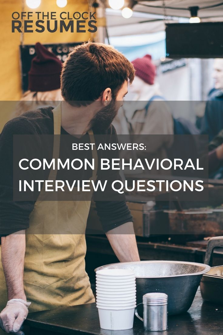 best answers to common behavioral interview questions interview best answers to common behavioral interview questions off the clock resumes